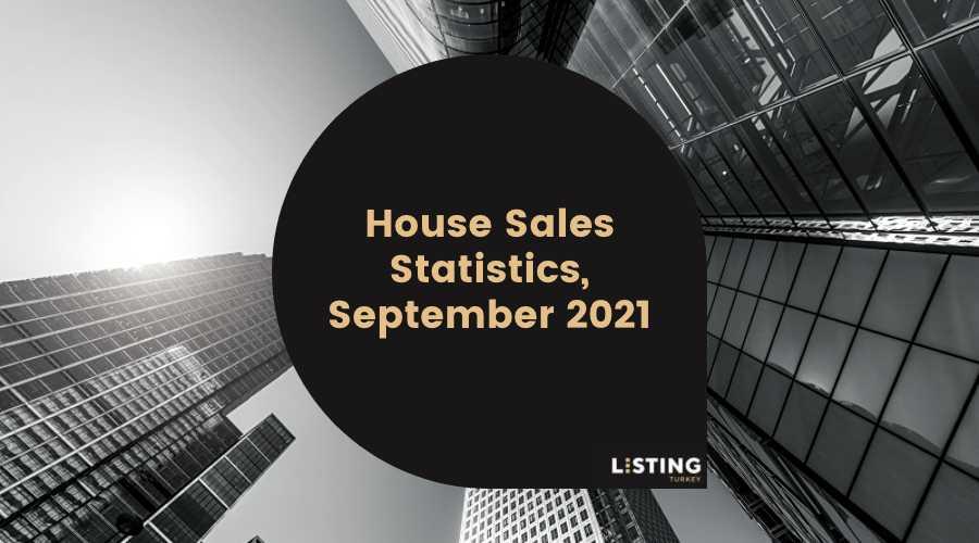 Listing Turkey - House Sales Statistics September